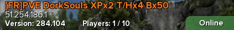 [FR]PVE DorkSouls XPx2 T/Hx4 Bx50