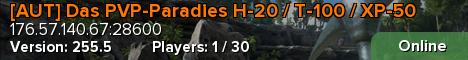 [AUT] Das PVP-Paradies H-20 / T-100 / XP-50